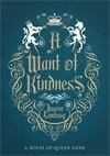 A Want of Kindness: A Novel of Queen Anne  by  Joanne Limberg