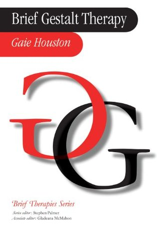 Brief Gestalt Therapy (Brief Therapies series) Gaie Houston