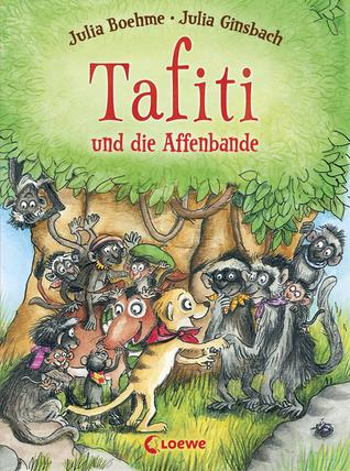Tafiti und die Affenbande (Tafiti, #6) Julia Boehme