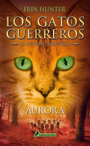 Aurora (Los gatos guerreros: La nueva profecía, #3)