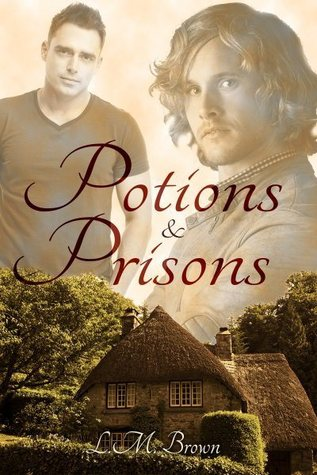 Potions and Prisons (Fairy Tales for All, #2) L.M. Brown