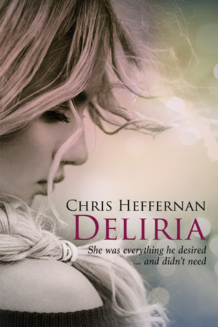 Deliria by Chris Heffernan