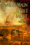 Wish I Might (Three Wishes, Book 1)