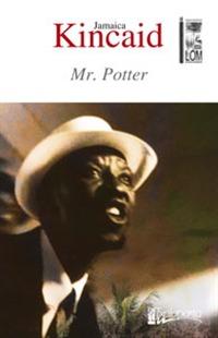 Mr. Potter  by  Jamaica Kincaid