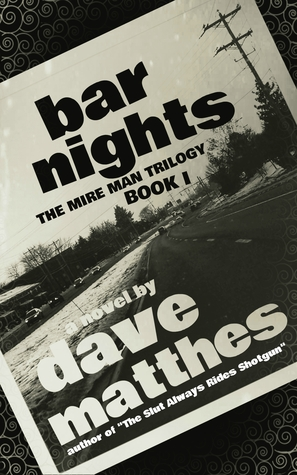 Bar Nights (The Mire Man Trilogy, #1)
