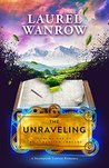 The Unraveling (The Luminated Threads #1)