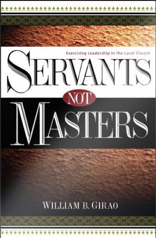 Servants Not Masters  by  William Girao