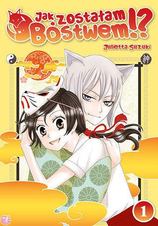 Jak zostałam bóstwem!? vol. 1 (Jak zostałam bóstwem!?, #1) Julietta Suzuki