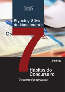 Os Sete Hábitos do Concurseiro  by  Elyesley Nascimento