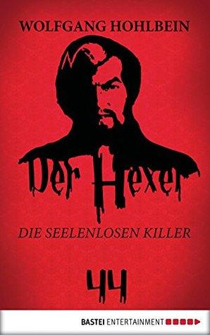 Der Hexer 44: Die seelenlosen Killer. Roman Wolfgang Hohlbein