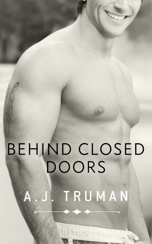 Recent Release Review: Behind Closed Doors (Browerton University #1.5) by A.J. Truman
