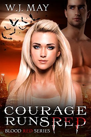 Courage Runs Red (Blood Red #1) RE-UP - W. J. May