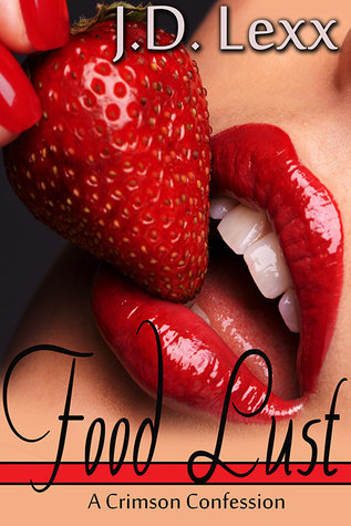 Food Lust (A Crimson Confession Novella)