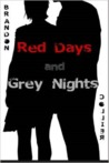 Red Days and Grey Nights