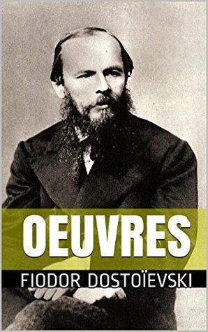 Oeuvres de Dostoïevski Fyodor Dostoyevsky