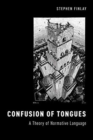 Confusion of Tongues: A Theory of Normative Language Stephen Finlay