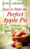 How to Bake the Perfect Apple Pie (Home for the Holidays - Book 3)
