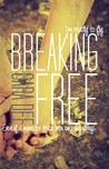 Breaking Free (Breaking Free, #1)