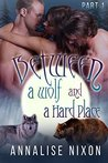Between a Wolf and a Hard Place - Part 1: BBW Shifter Menage (BBW Shifter Menage - Between a Wolf and a Hard Pla)