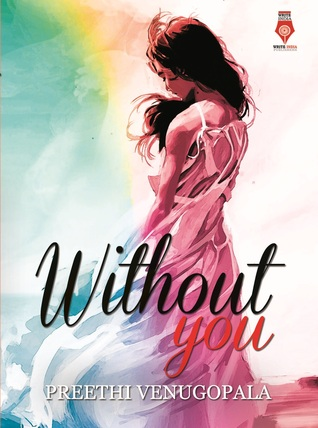 Without You by Preethi Venugopala