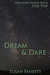 Dream & Dare