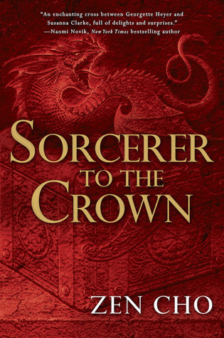 Review: Sorcerer to the Crown by Zen Cho (@jessicadhaluska, @zenaldehyde)