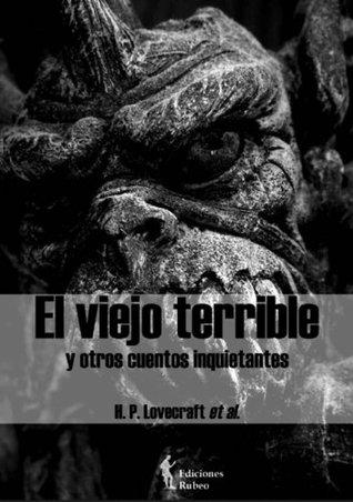 El viejo terrible: y otros cuentos inquietantes (El gato negro nº 2) H.P. Lovecraft