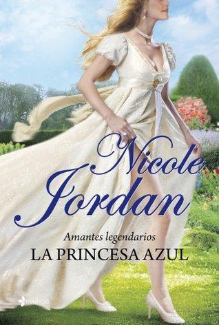 Amantes legendarios. La princesa azul (Novela romántica)  by  Nicole Jordan