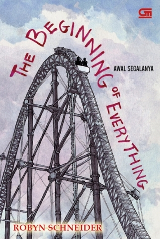 The Beginning of Everything - Awal Segalanya oleh Robyn Schneider