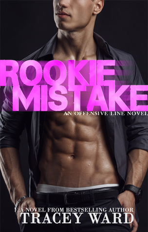 Rookie Mistake by Tracey Ward