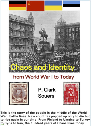 Chaos and Identity; From World War I to Today by Mr. P. Clark Souers, PhD