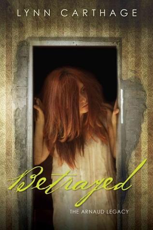 Betrayed (The Arnaud Legacy, #2)
