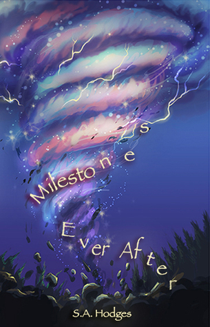 Milestones, Ever After by S.A. Hodges