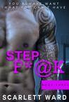 Step F*@k (Book Three)