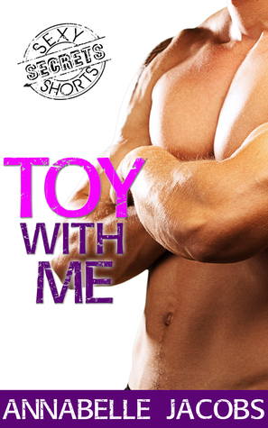 Toy with Me (BFP: The Secrets Collection)