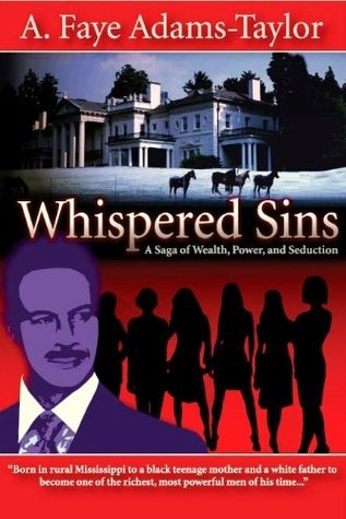 Whispered Sins, A Saga of Wealth, Power, and Seduction A. Faye Adams-Taylor