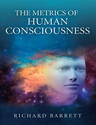The Metrics of Human Consciousness  by  Richard Barrett