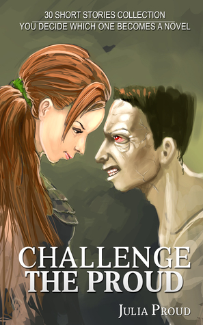 Challenge The Proud  by  Julia Proud