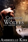 Caedmon Wolves Volume II (Books 4-6 Boxed Set): Shifter Paranormal Romance Bundle