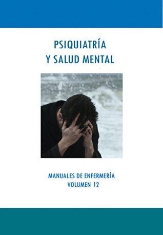 PSIQUIATRÍA Y SALUD MENTAL (Manuales de Enfermería nº 12) Alvaro Pau Sanchez Sendra