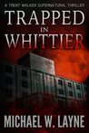 Trapped in Whittier (A Trent Walker Thriller, #1)