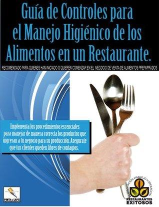 Guia de Controles para el Manejo Higienico de los Alimentos en un Restaurante Antonio Zúñiga