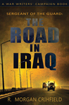 Sergeant of the Guard: The Road in Iraq