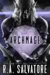 Archmage (Homecoming #1; The Legend of Drizzt #28)