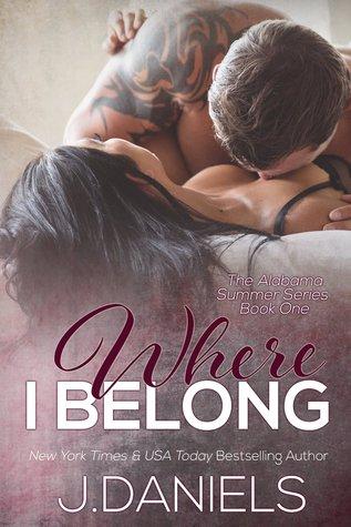 Where I Belong (Alabama Summer #1) - J. Daniels