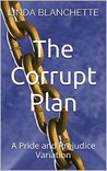 The Corrupt Plan: A Pride and Prejudice Variation