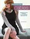 Unexpected Cables: Feminine Knitted Garments Featuring Modern Cable Knitting