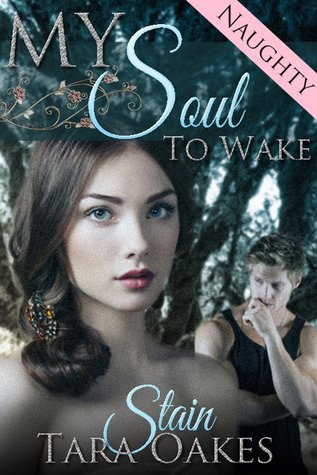 My Soul to Wake by Tara Oakes