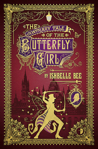 The Contrary Tale of the Butterfly Girl (The Peculiar Adventures of John Loveheart, Esq. #2)