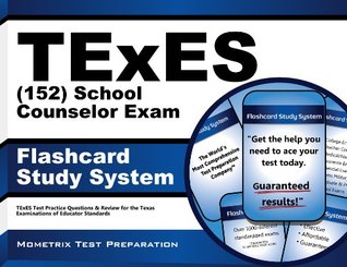 TExES (152) School Counselor Exam Flashcard Study System: TExES Test Practice Questions & Review for the Texas Examinations of Educator Standards  by  TExES Exam Secrets Test Prep Team